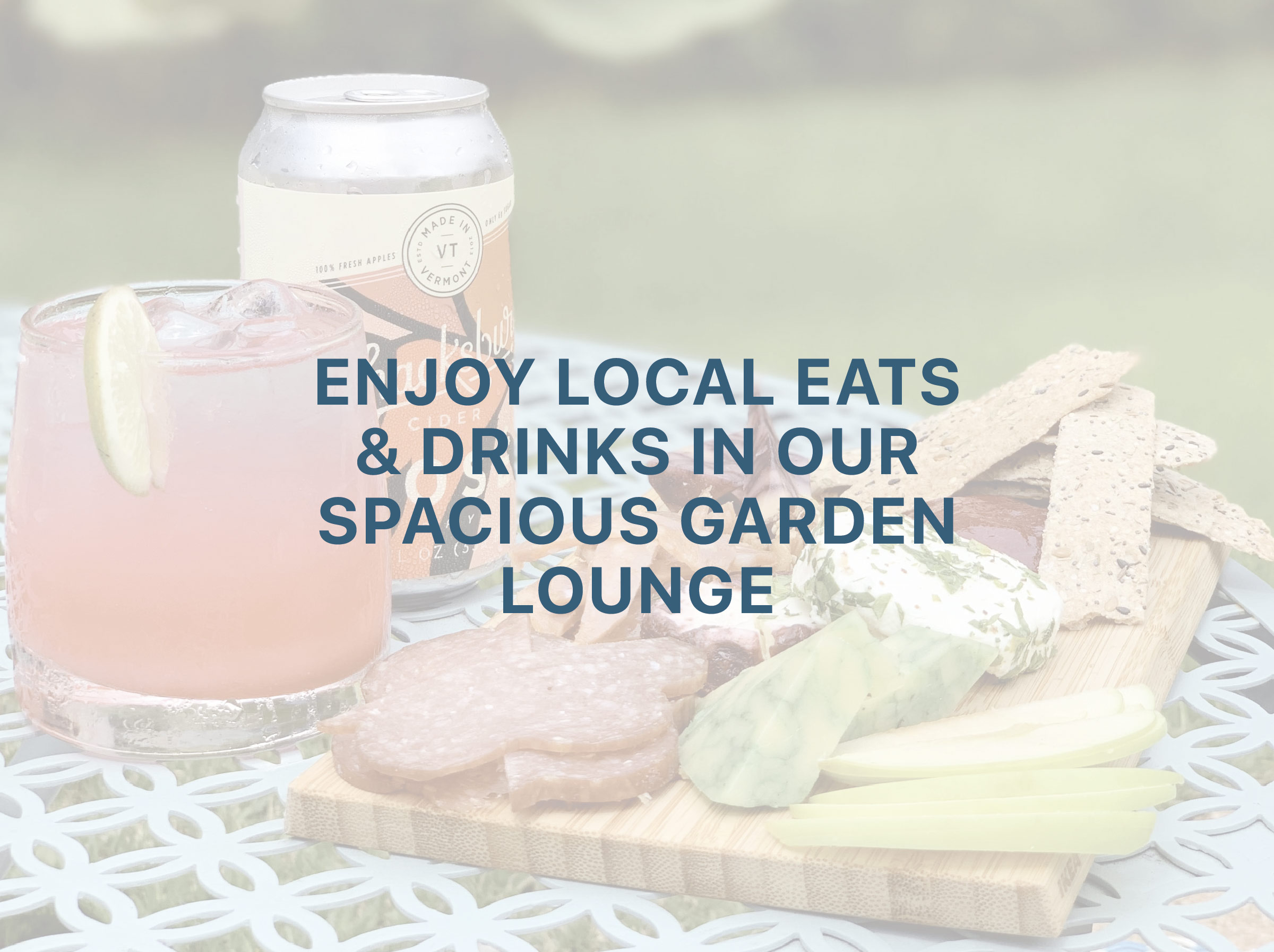 Enjoy Local Eats & Drinks in our Spacious Garden Lounge